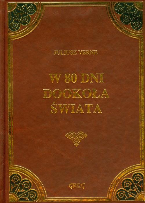 W 80 dni dookoła świata tw. oprawa GREG - Verne Juliusz