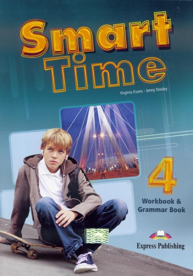 Smart Time 4 WB & Grammar EXPRESS PUBLISHING - Jenny Dooley - Virginia Evans