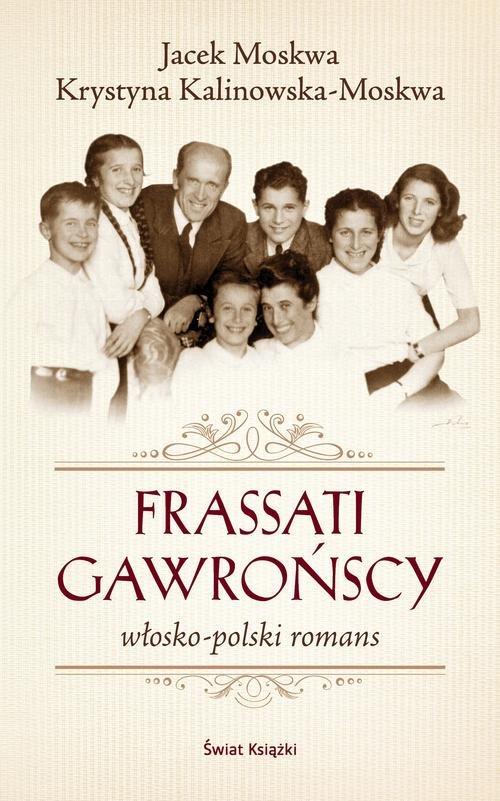 Frassati Gawrońscy. Włosko-polski romans TW - Moskwa Jacek, Kalinowska-Moskwa Krystyna