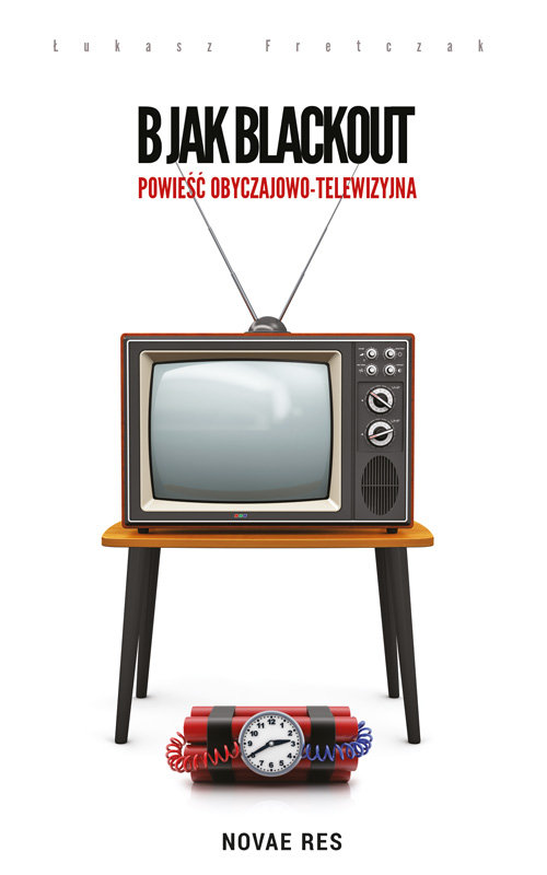 B jak Blackout Powieść obyczajowo-telewizyjna - Łukasz Fretczak