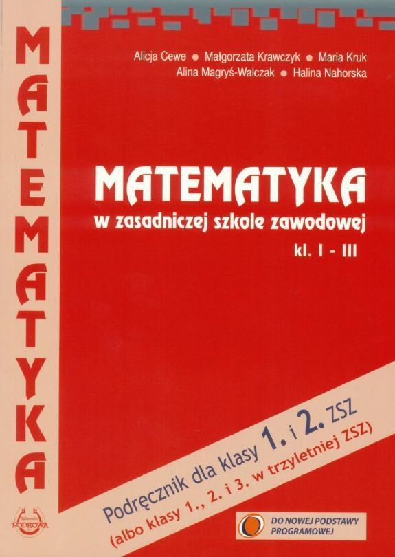 Matematyka ZSZ kl 1-3 podręcznik NPP Cewe PODKOWA - Alicja Cewe, Ma