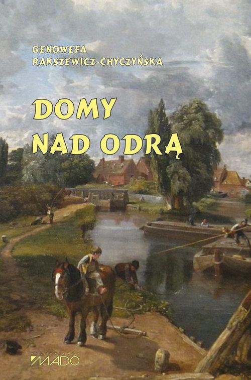 Domy nad Odrą - Rakszewicz-Chyczyńska Genowefa