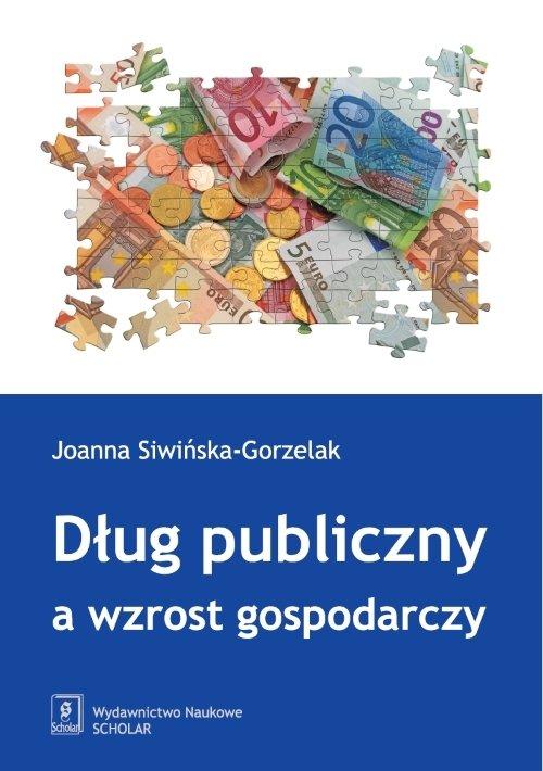 DŁUG PUBLICZNY A WZROST GOSPODARCZY - Siwińska-Gorzelak Joanna