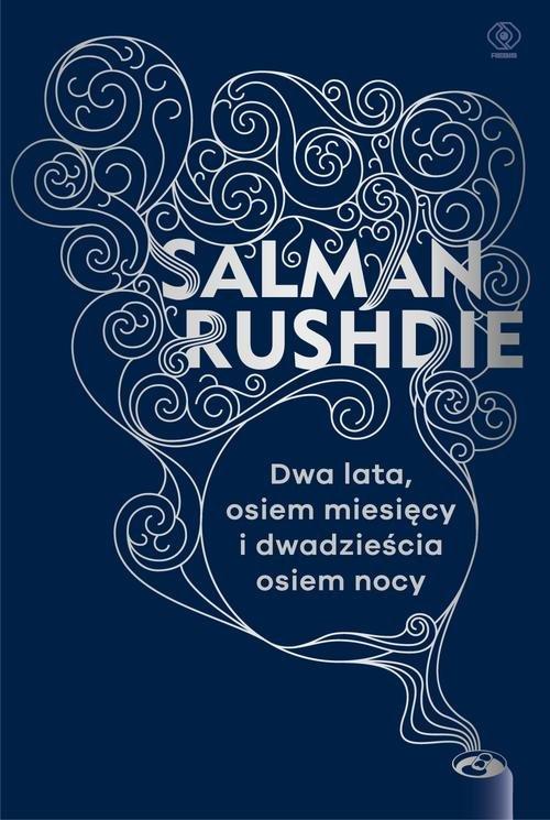 Dwa lata, osiem miesięcy i dwadzieścia osiem nocy - Rushdie Salman