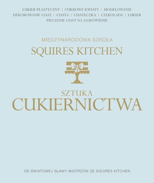 Sztuka dekoracji cukierniczej - Squires Kitchen International School