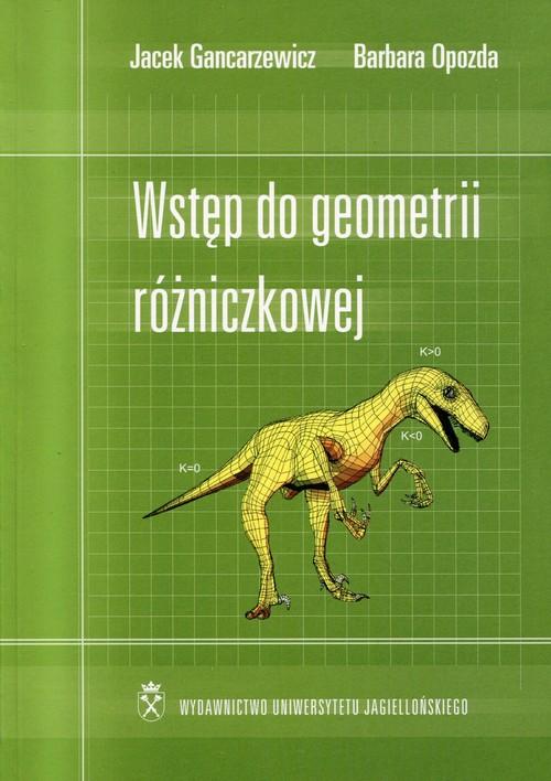 Wstęp do geometrii różniczkowej - Opozda Barbara, Gancarzewicz Jacek