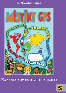 Misyjny GPS. Kazania Adwentowe dla dzieci BR - k. Miros