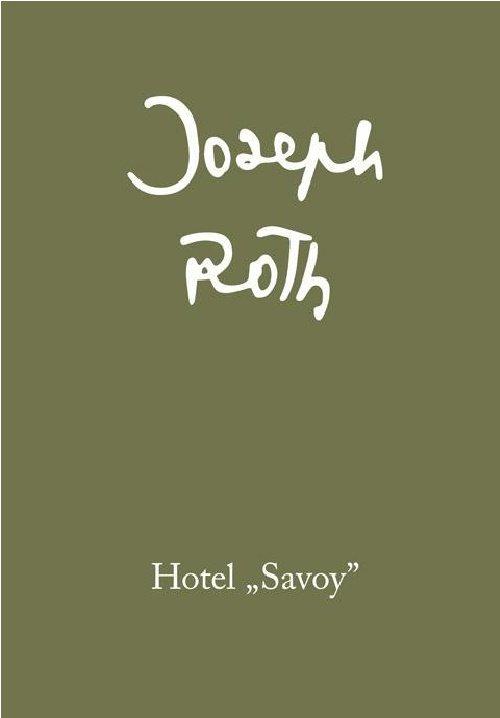 Hotel Savoy - Roth Joseph