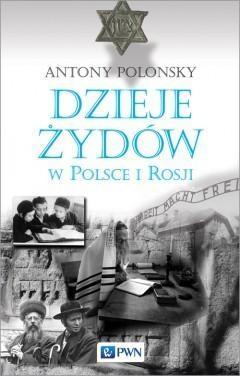 Dzieje Żydów w Polsce i Rosji TW - Antony Polonsky