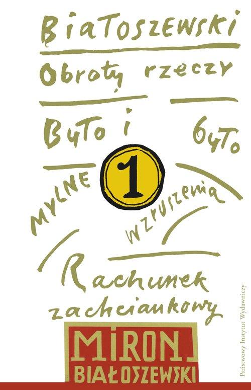 Utwory zebrane T.1 Obroty rzeczy - Białoszewski Miron