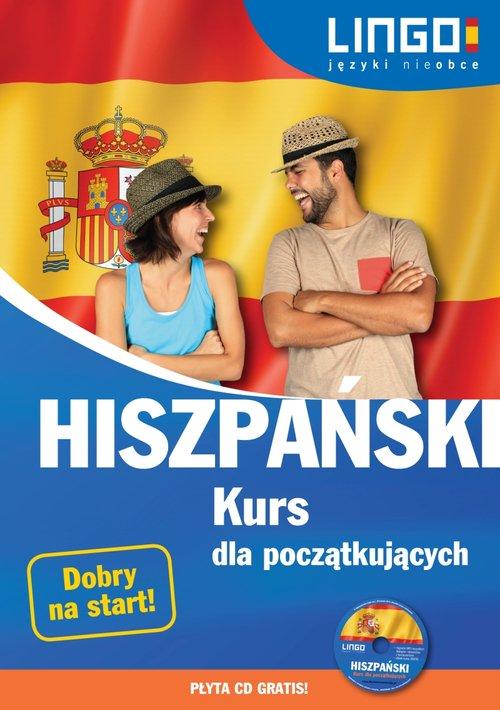 Hiszpański. Kurs dla początkujących - Możdżyńska Julia, Szczepanik Małgorzata, Jannasz Justyna, Zgliczyńska Danuta