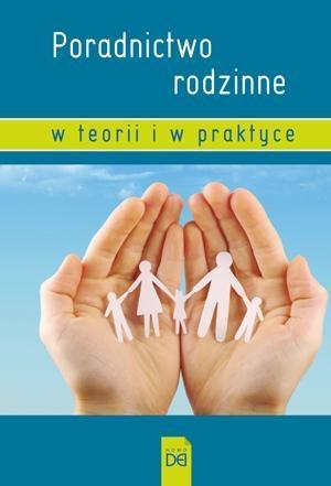 Poradnictwo rodzinne w teorii i w praktyce - praca zbiorowa