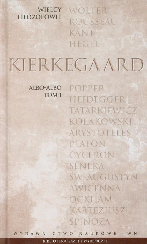 Wielcy Filozofowie 19 Albo albo Tom 1 - Kierkegaard Soren