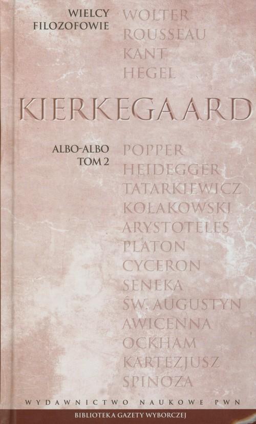 Wielcy Filozofowie 20 Albo albo Tom 2 - Kierkegaard Soren