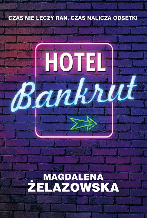 Hotel Bankrut - Żelazowska Magdalena