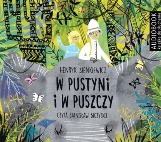 W pustyni i w puszczy. Audiobook - Henryk Sienkiewicz