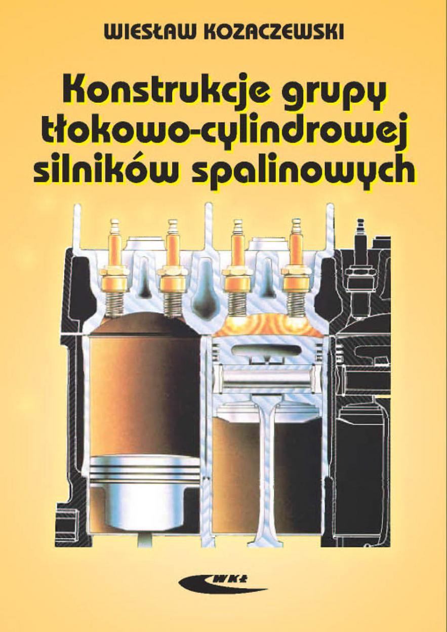 Konstrukcja grupy tłokowo-cylindr. silników spal. - Wies