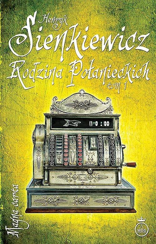 Rodzina Połanieckich T.1 - Sienkiewicz Henryk