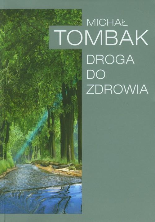 DROGA DO ZDROWIA (NOWA OKŁADKA) BR - Tombak Michał