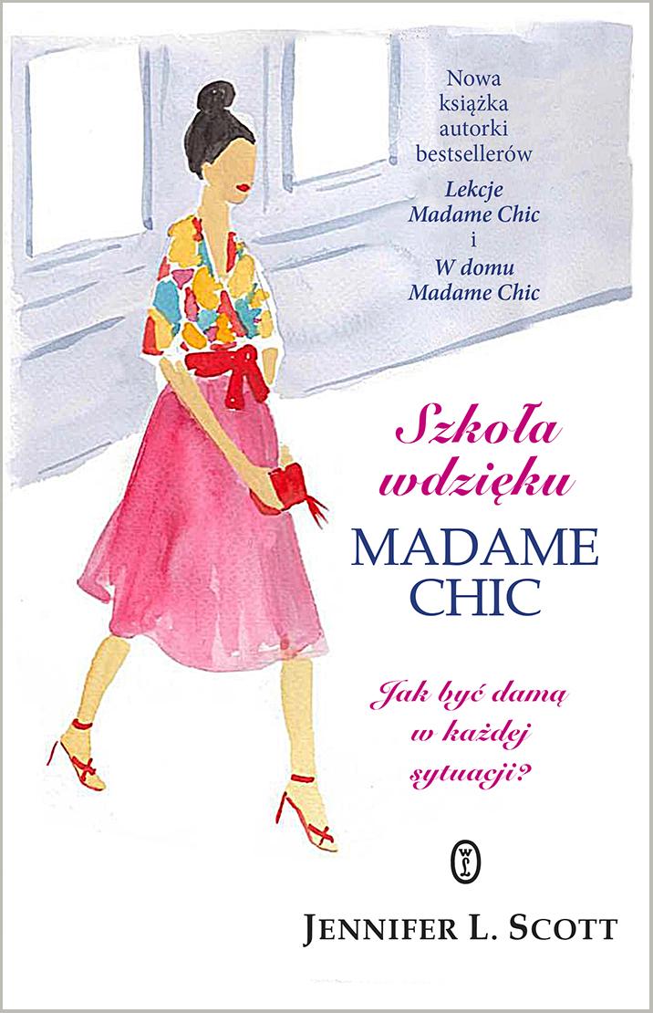 Szkoła wdzięku Madame Chic - JENNIFER L. SCOTT