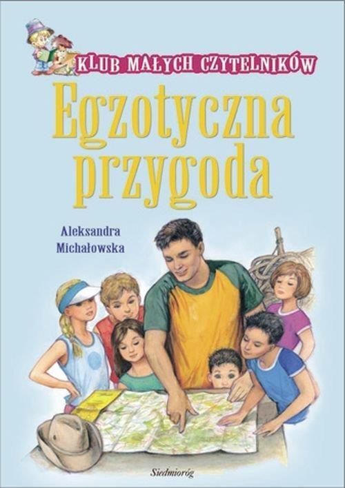 Klub Małych Czytelników. Egzotyczna przygoda - Aleksandra Micha