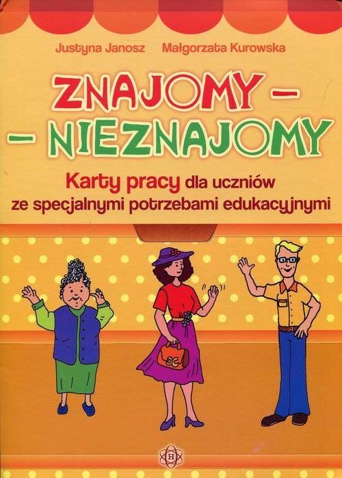 Znajomy - Nieznajomy. Karty pracy - Janosz Justyna, Kurowska Małgorzata