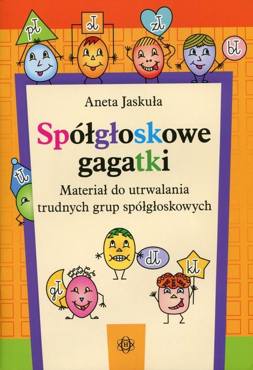 Spółgłoskowe gagatki - Jaskuła Aneta