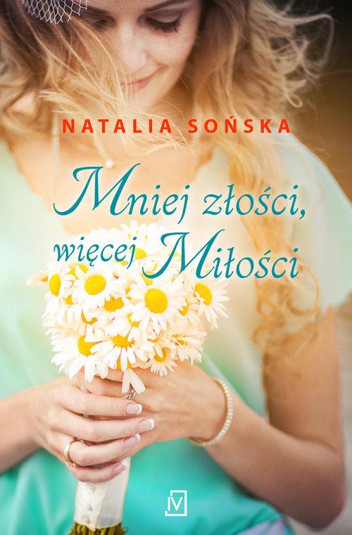 Mniej złości, więcej miłości - Sońska Natalia