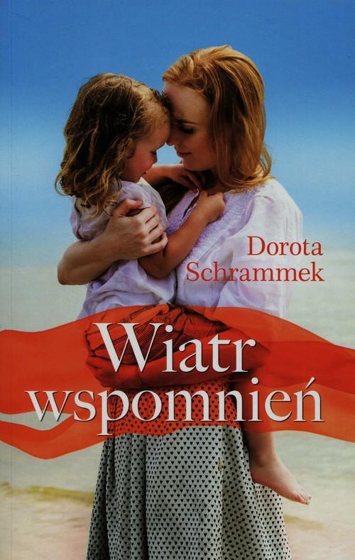 Wiatr wspomnień - Schrammek Dorota
