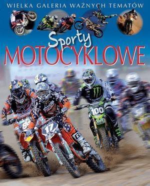 Wielka galeria ważnych tematów. Sporty motocyklowe - Christine Sagnier, Jack Delaroche