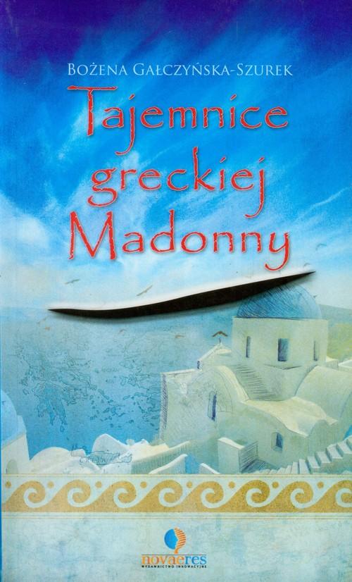 Tajemnice greckiej Madonny - Gałczyńska-Szurek Bożena