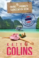 Biuro Podróży Samotnych Serc. Kierunek Tajlandia - KATY COLINS