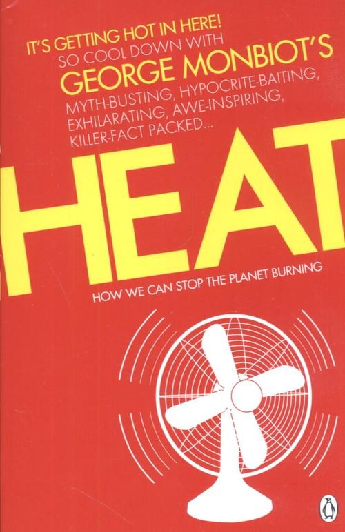 Heat - Monbiot George