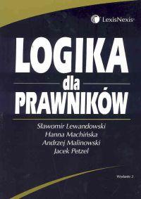 Logika dla prawników - Lewandowski Sławomir, Machińska Hanna, Malinowski Andrzej, Petzel Jacek;Lewandowski Sławomir, Machińska Hanna, Malinowski Andrzej, Petzel Jacek