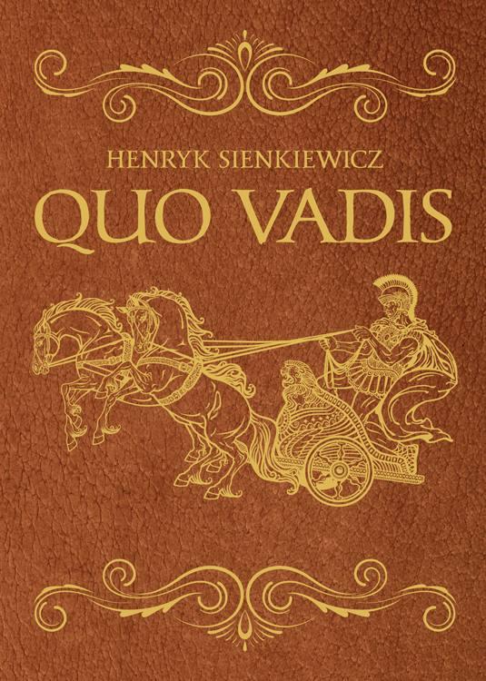 Quo vadis. Wydanie ekskluzywne - HENRYK SIENKIEWICZ