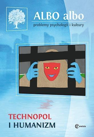 Albo albo. Technopol i humanizm 1/2016 - praca zbiorowa