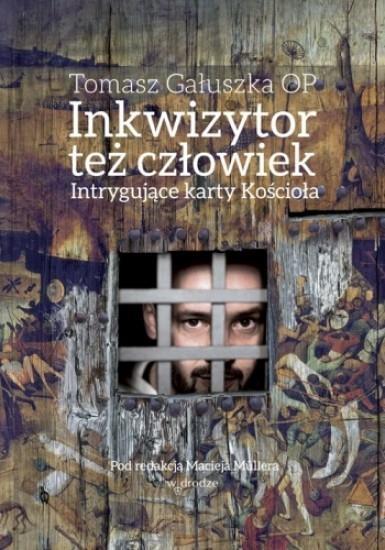 Inkwizytor też człowiek - Tomasz Ga