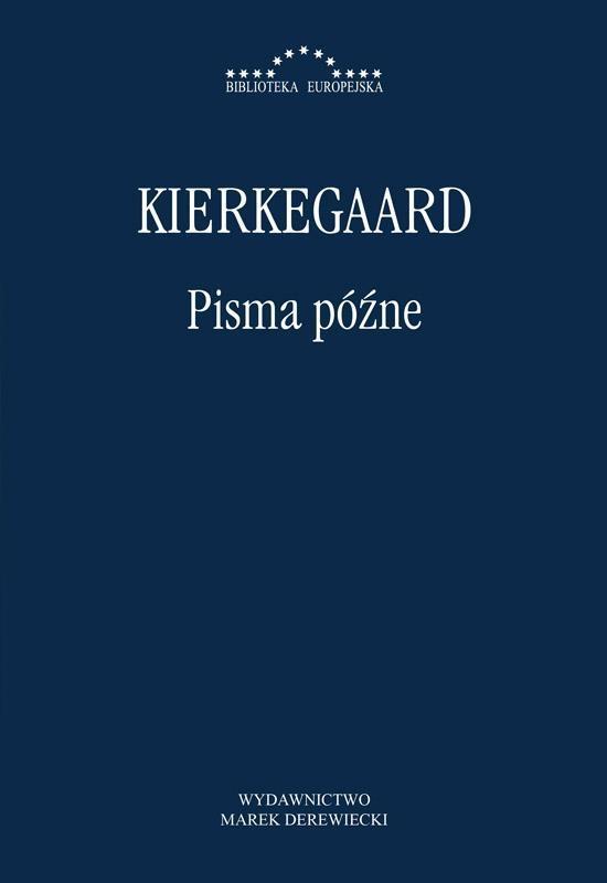 Pisma późne - Soren Kierkegaard