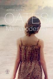 Mama odeszła - Joyce Carol Oates