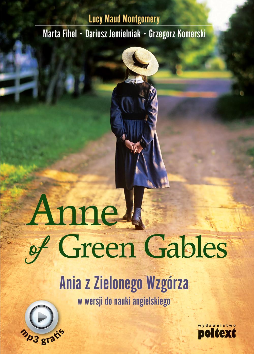 Anne of Green Gables. Ania z Zielonego Wzgórza... - LUCY MAUD MONTGOMERY