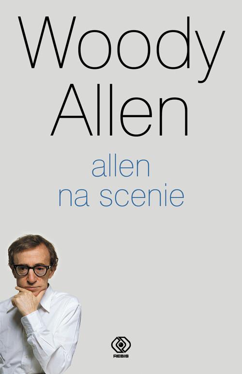 Allen na scenie - Woody Allen - Allen Woody