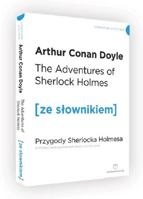 PRZYGODY SHERLOCKA HOLMESA THE ADVENTURES OF SHERLOCK HOLMES Z PODRĘCZNYM SŁOWNIKIEM ANGIELSK -POLSKIM - Doyle Arthur Conan