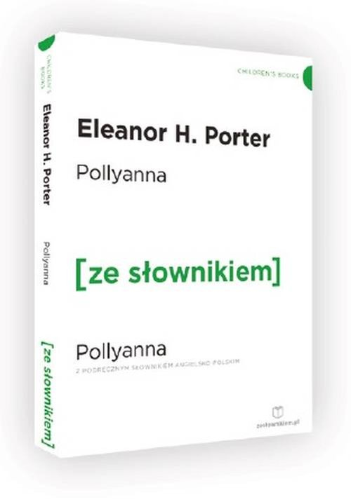 Pollyanna z podręcznym słownikiem angielsko-polskim - Porter Eleanor H.