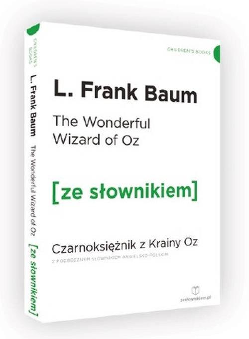 THE WONDERFUL WIZARD OF OZ CZARNOKSIĘŻNIK Z KRAINY OZ ZE SŁOWNIKIEM - Baum L. Frank
