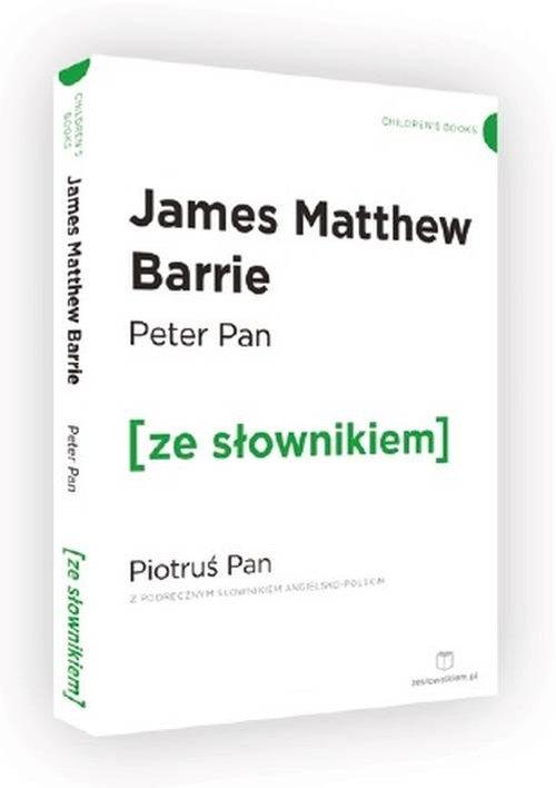 PIOTRUŚ PAN PETER PAN Z PODRĘCZNYM SŁOWNIKIEM ANGIELSKO-POLSKIM - Barrie James Matthew