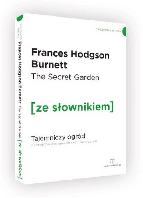 The Secret Garden Tajemniczy ogród z podręcznym słownikiem angielsko-polskim - Burnett Frances Hodgson