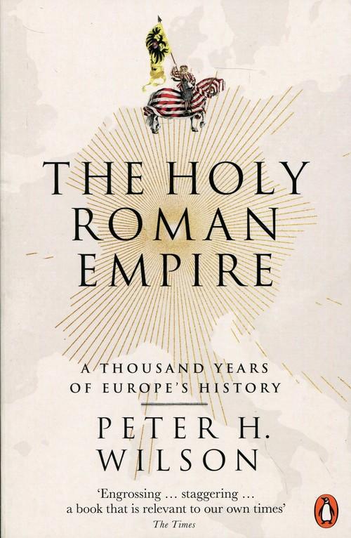 The Holy Roman Empire - Wilson Peter