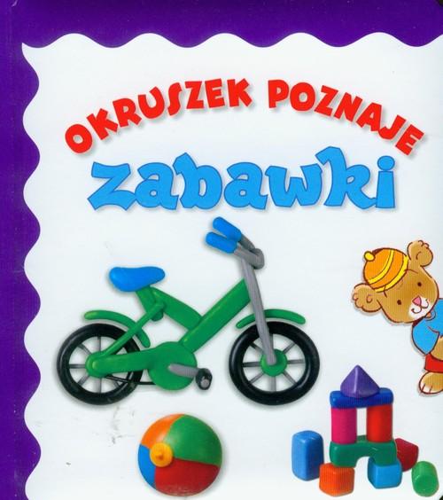 Okruszek poznaje - Zabawki - Wiśniewska Anna