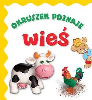 Okruszek poznaje - wieś wyd.2017 - Jolanta Czarnecka (ilustr.), Anna Wi