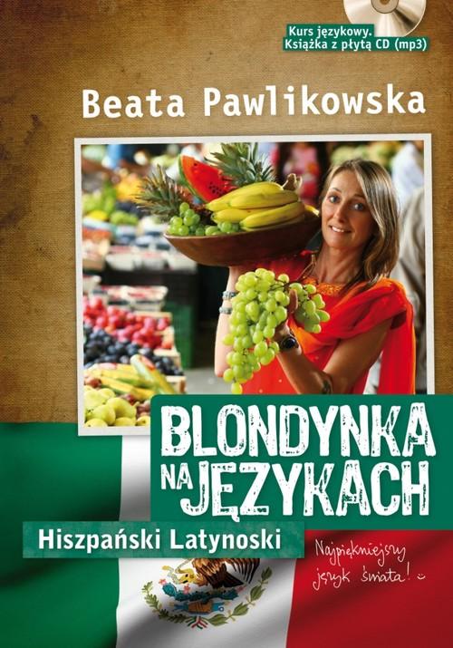 BLONDYNKA NA JĘZYKACH HISZPAŃSKI LATYNOSKI + CD - Pawlikowska Beata